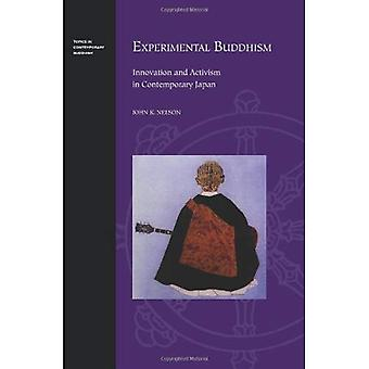Experimental Buddhism: Innovation and Activism in Contemporary Japan (Topics in Contemporary Buddhism)