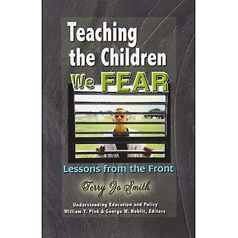 Teaching the Children We Fear: Lessons from the Front (Understanding Education & Policy)