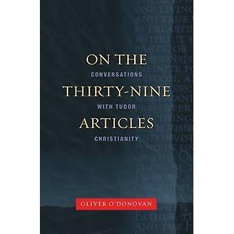 On the Thirty-nine Articles - A Conversation with Tudor Christianity b