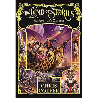 The Land of Stories - An Author's Odyssey by Chris Colfer - 9780316383