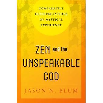 Zen und die unaussprechlichen Gott - vergleichende Interpretationen der mystischen