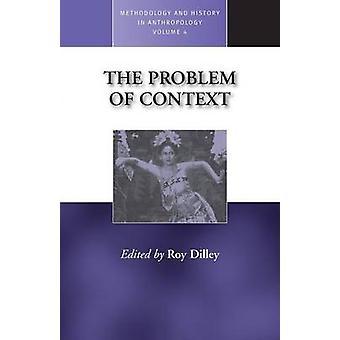 Problemet med kontext perspektiv från Socialantropologi och annorstädes av Dilley & Roy