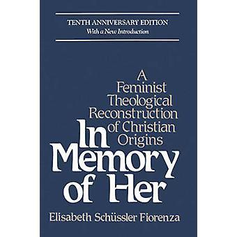 In Memory of Her (10th) by Elisabeth Schussler Fiorenza - 97808245135
