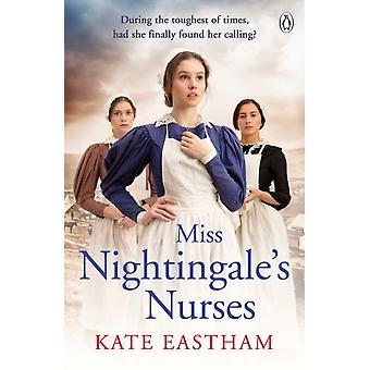 Miss Nightingales Nurses by Kate Eastham