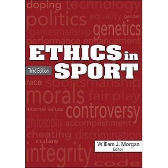 Ethics in Sport 3rd Edition by William Morgan