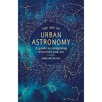 Art of Urban Astronomy by Abigail Beall