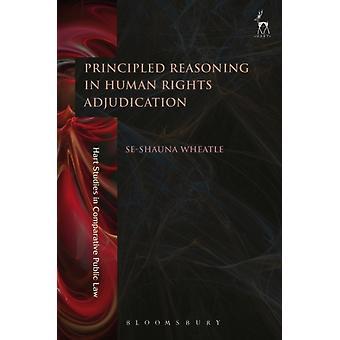 Principled Reasoning in Human Rights Adjudication by Seshauna Wheatle