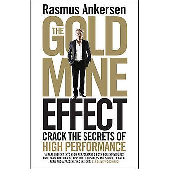 The Gold Mine Effect - Crack the Secrets of High Performance by Rasmus