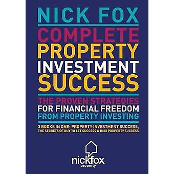 Complete Property Investment Success by Fox & Nick