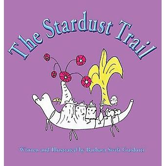 The Stardust Trail by Guidotti & Barbara Swift