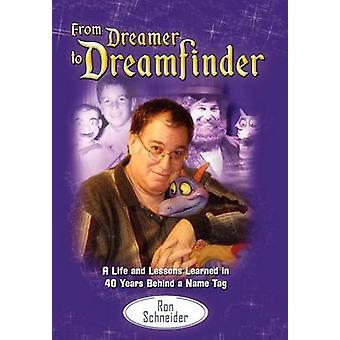 From Dreamer to Dreamfinder by Schneider & Ron
