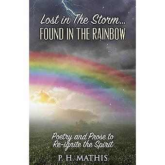 Lost In The Storm Found In The Rainbow by Mathis & P.H.