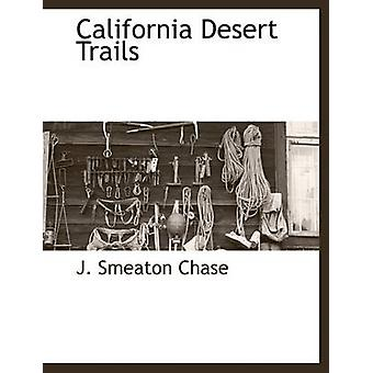 California Desert Trails by Chase & J. Smeaton