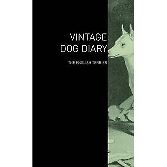 The Vintage Dog Diary  The English Terrier by Various
