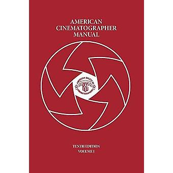 American Cinematographer Manual Vol. I by Goi & Asc Michael