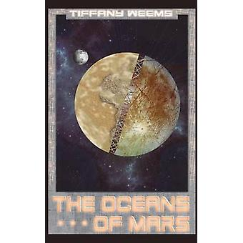 The Oceans of Mars by Weems & Tiffany