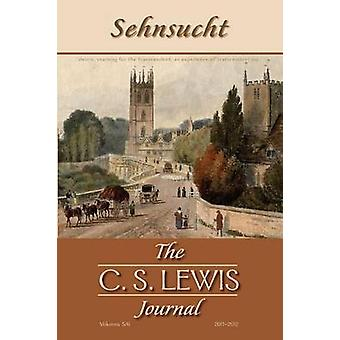 Sehnsucht The C. S. Lewis Journal Volumes 5 and 6 by Carter & Grayson