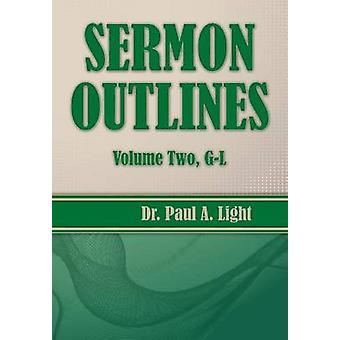 Sermon Outlines Volume Two GL by Light & Paul A.