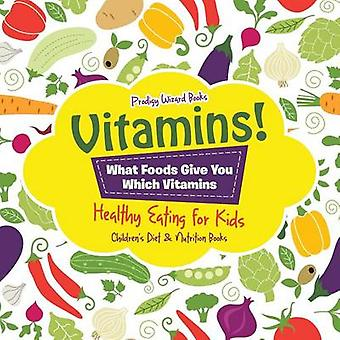 Vitamins  What Foods Give You Which Vitamins  Healthy Eating for Kids  Childrens Diet  Nutrition Books by Prodigy Wizard