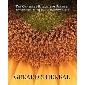 Gerards Herbal Selections from the 1633 Enlarged  Amended Edition by Gerard & John