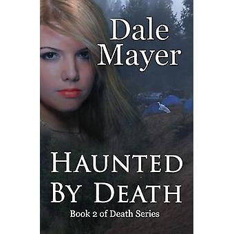 Haunted by Death by Mayer & Dale