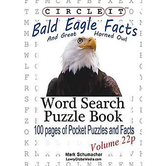 Circle It Bald Eagle and Great Horned Owl Facts Pocket Size Word Search Puzzle Book by Lowry Global Media LLC