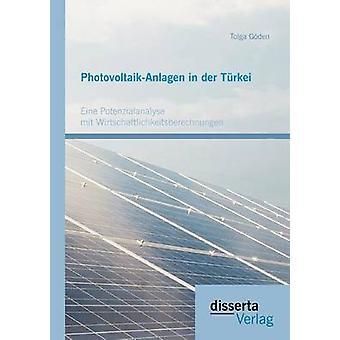 PhotovoltaikAnlagen in der Trkei Eine Potenzialanalyse mit Wirtschaftlichkeitsberechnungen by Gden & Tolga