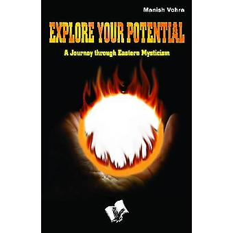 EXPLORE YOUR POTENTIAL by MANISH & VOHRA