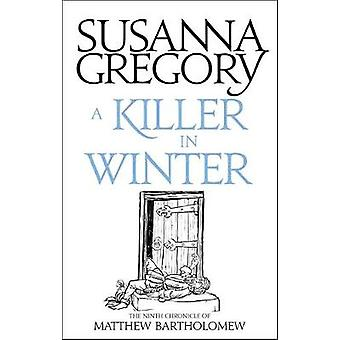 Killer In Winter by Susanna Gregory Gregory