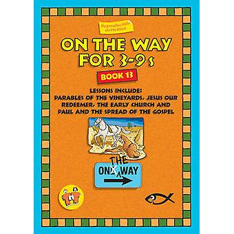 On the Way 39s  Book 13 by Trevor Blundell & Thalia Blundell