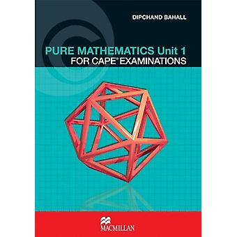 Pure Mathematics for CAPE Examinations - Unit 1 by Dipchand Bahall - 9