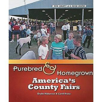 Reinrassige und hausgemachte - America's County Fairs von Drake Hokanson - Ca