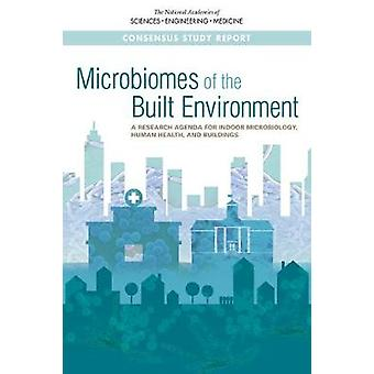 Microbiomes of the Built Environment - A Research Agenda for Indoor Mi