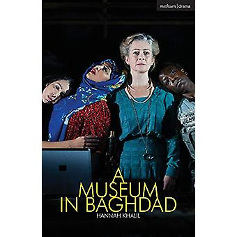 A Museum in Baghdad by Hannah Khalil - 9781350150805 Book
