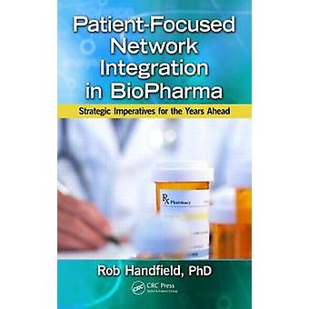 Patient-Focused Network Integration in BioPharma - Strategic Imperativ