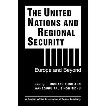 The United Nations and Regional Security - Europe and Beyond by Michae