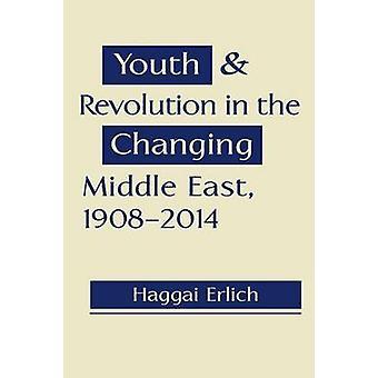 Ungdom och revolution i det föränderliga Mellanöstern - 1908-2014 av Hagga