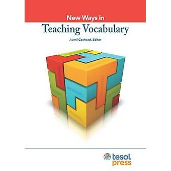 New Ways in Teaching Vocabulary (Revised Edition) by Averil Coxhead -