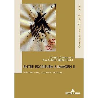 Entre Escritura E Imagen II - Imagenes Fijas - Imagenes Cineticas by L