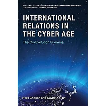 International Relations in the Cyber Age - The Co-Evolution Dilemma by