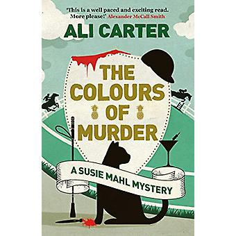 The Colours of Murder - A Susie Mahl Mystery by Ali Carter - 978178607