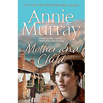 Mother and Child by Annie Murray - 9781509895403 Book