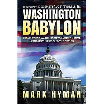 Washington Babylon - From George Washington to Donald Trump - Scandals
