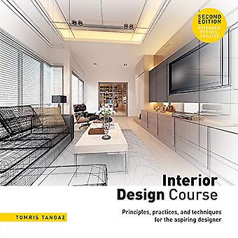 Interior Design Course - Principles - Practices - and Techniques for t