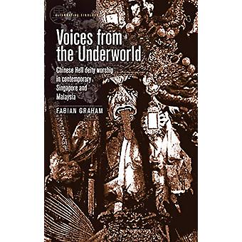 Voices from the Underworld - Chinese Hell Deity Worship in Contemporar