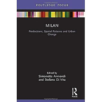Milan: Productions, Spatial Patterns and Urban Change (Built Environment City Studies)