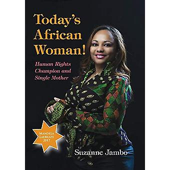 Today's African Woman! - Human Rights Champion and Single Mother. by S