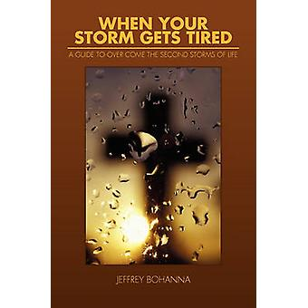 When Your Storm Gets Tired by Jeffrey Bohanna - 9781450029223 Book