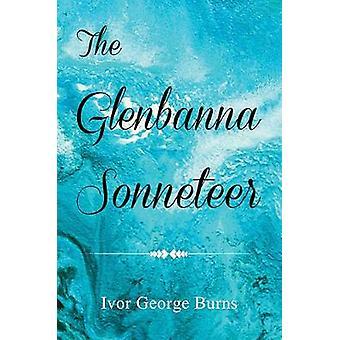 The Glenbanna Sonneteer by Ivor George Burns - 9781528917025 Book