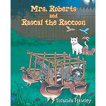 Mrs. Roberts and Rascal the Raccoon by Yolanda Hawley - 9781645593546